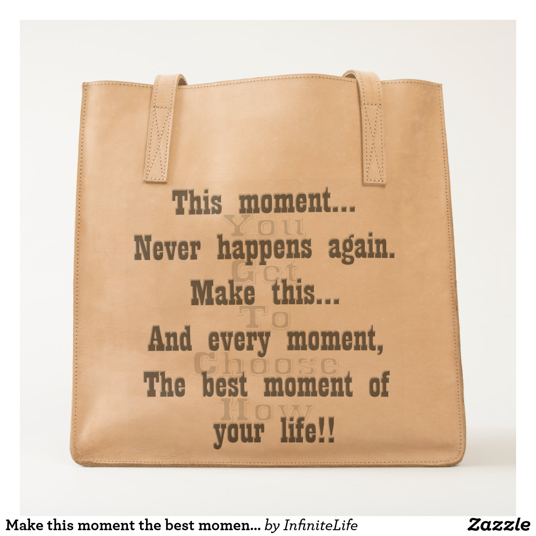 Make this Moment the Best Moment of Your Life Tote Image